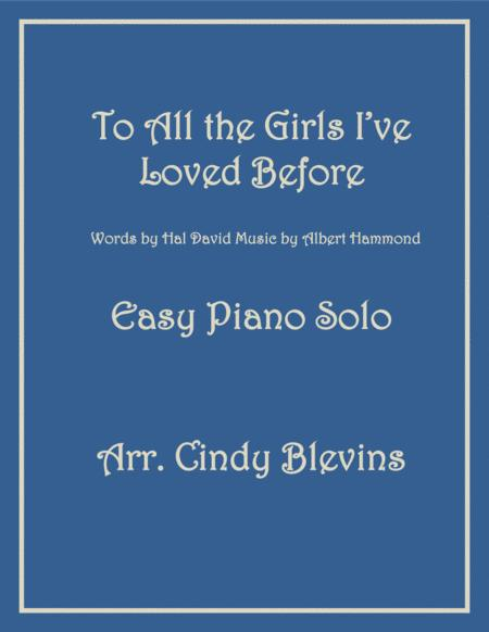 To All The Girls I've Loved Before, arranged for Easy Piano Solo