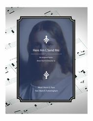 Here Am I, Send Me - an original hymn for SATB voices