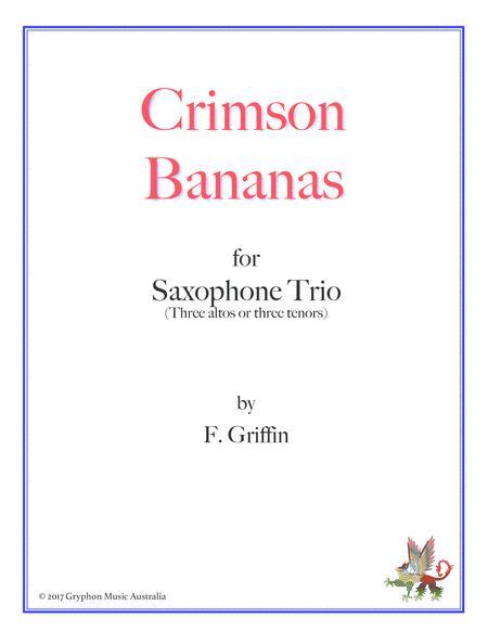 Crimson Bananas for Saxophone Trio