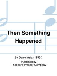 Then Something Happened