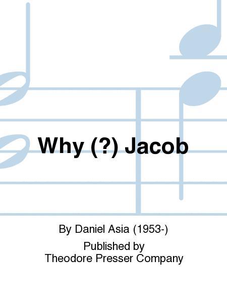 Why (?) Jacob