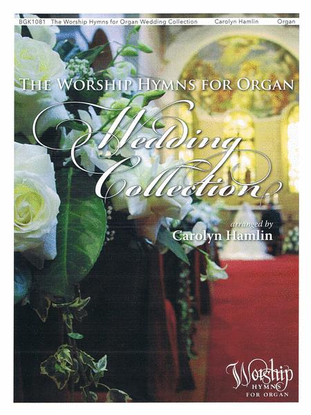 The Worship Hymns for Organ Wedding Collection