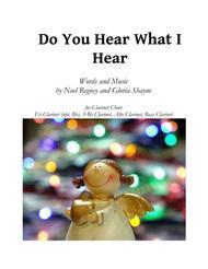 Do You Hear What I Hear (for Clarinet Choir)