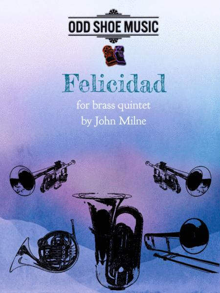 Felicidad for brass quintet
