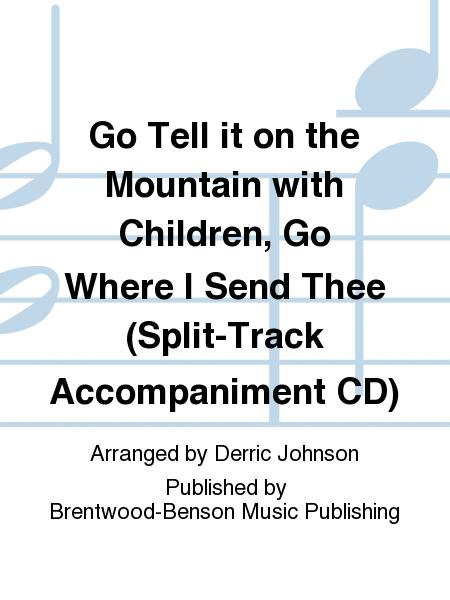 Go Tell it on the Mountain with Children, Go Where I Send Thee (Split-Track Accompaniment CD)