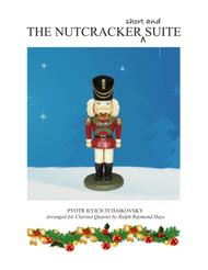 THE NUTCRACKER (short and) SUITE - for clarinet quartet
