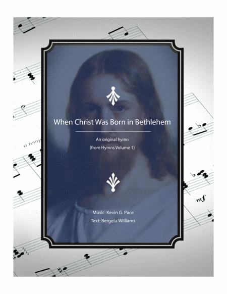 When Christ Was Born in Bethlehem - an original hymn for SATB voices