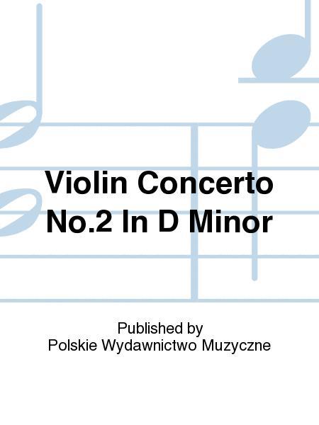 Violin Concerto No.2 In D Minor