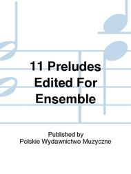 11 Preludes Edited For Ensemble