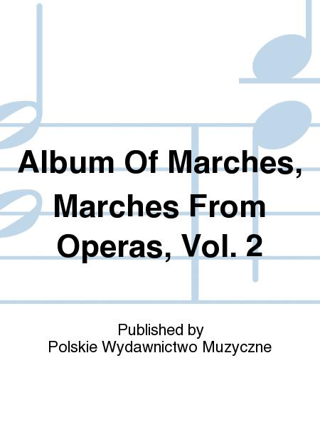 Album Of Marches, Marches From Operas, Vol. 2