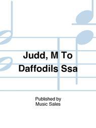 Judd, M To Daffodils Ssa