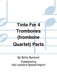 Tinta For 4 Trombones (trombone Quartet) Parts Sheet Music By Britta