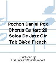 Pochon Daniel Pox Chorus Guitare 20 Solos De Jazz Gtr Tab Bk/cd French