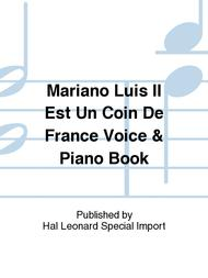 Mariano Luis Il Est Un Coin De France Voice & Piano Book