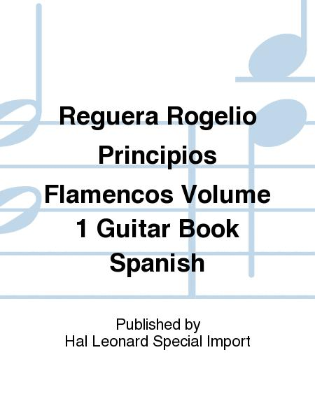 Reguera Rogelio Principios Flamencos Volume 1 Guitar Book Spanish