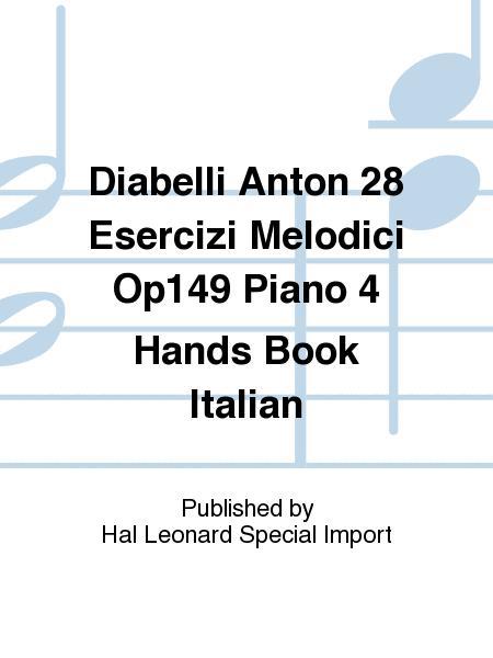 Diabelli Anton 28 Esercizi Melodici Op149 Piano 4 Hands Book Italian