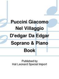 Puccini Giacomo Nel Villaggio D'edgar Da Edgar Soprano & Piano Book