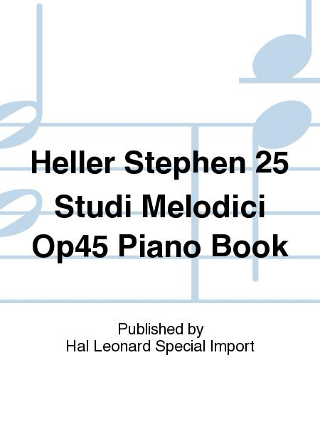 Heller Stephen 25 Studi Melodici Op45 Piano Book