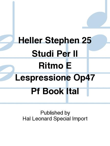 Heller Stephen 25 Studi Per Il Ritmo E Lespressione Op47 Pf Book Ital