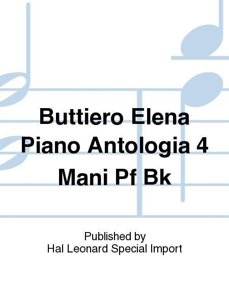 Buttiero Elena Piano Antologia 4 Mani Pf Bk