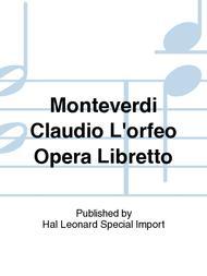 Monteverdi Claudio L'orfeo Opera Libretto