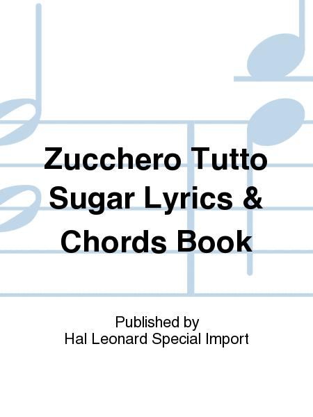 Zucchero Tutto Sugar Lyrics Chords Book Sheet Music Sheet Music Plus