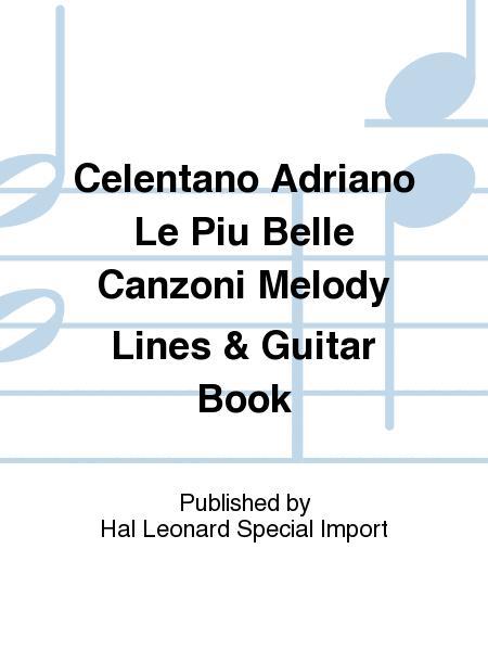 Celentano Adriano Le Piu Belle Canzoni Melody Lines & Guitar Book