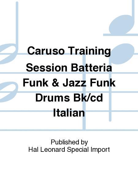 Caruso Training Session Batteria Funk & Jazz Funk Drums Bk