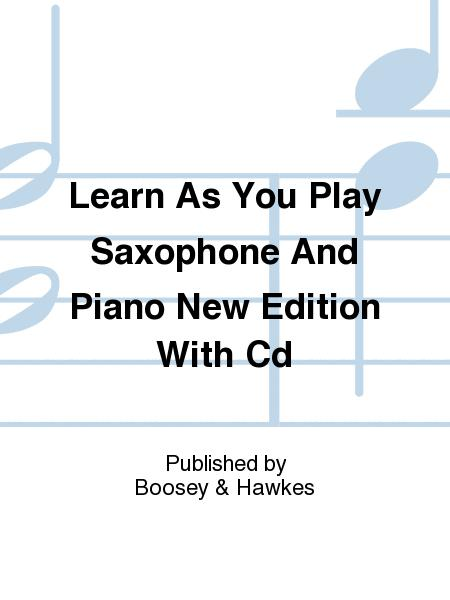Learn As You Play Saxophone And Piano New Edition With Cd