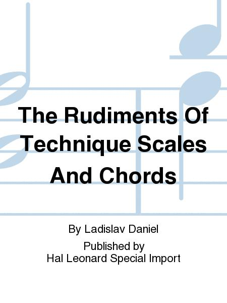 The Rudiments Of Technique Scales And Chords Sheet Music By Ladislav