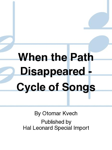 When the Path Disappeared - Cycle of Songs