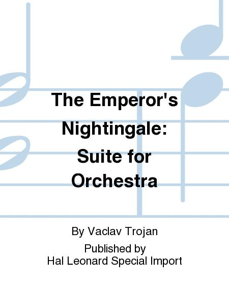 The Emperor's Nightingale: Suite for Orchestra