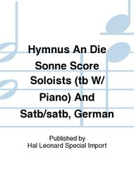 Hymnus An Die Sonne Score Soloists (tb W/ Piano) And Satb/satb, German