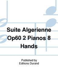 Suite Algerienne Op60 2 Pianos 8 Hands