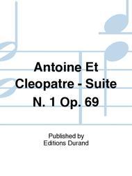 Antoine Et Cleopatre - Suite N. 1 Op. 69