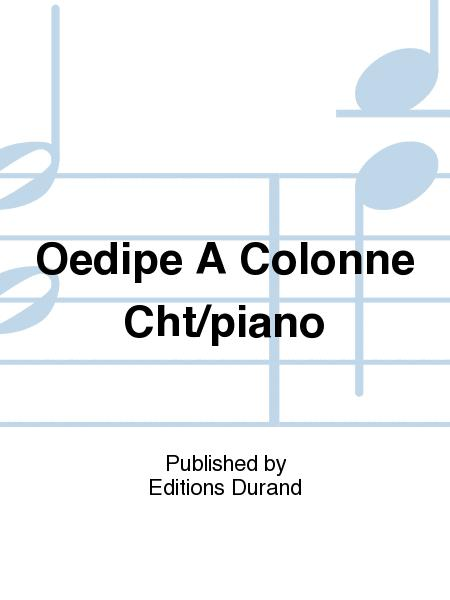Oedipe A Colonne Cht/piano
