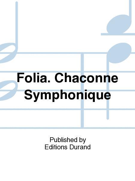 Folia. Chaconne Symphonique