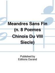 Meandres Sans Fin (n. 8 Poemes Chinois Du VIII Siecle)
