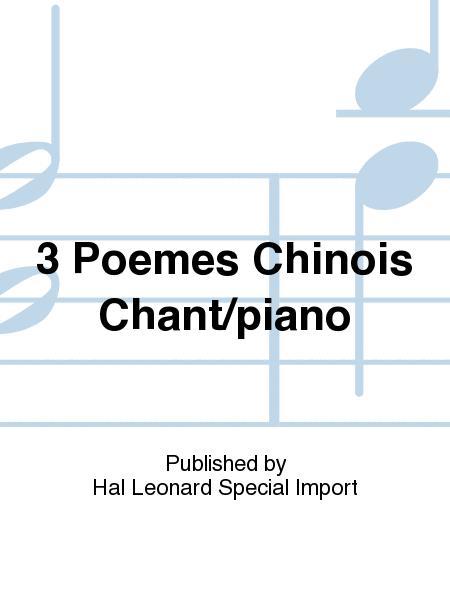 3 Poemes Chinois Chant/piano