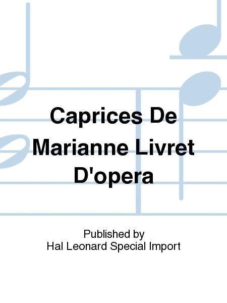 Caprices De Marianne Livret D'opera