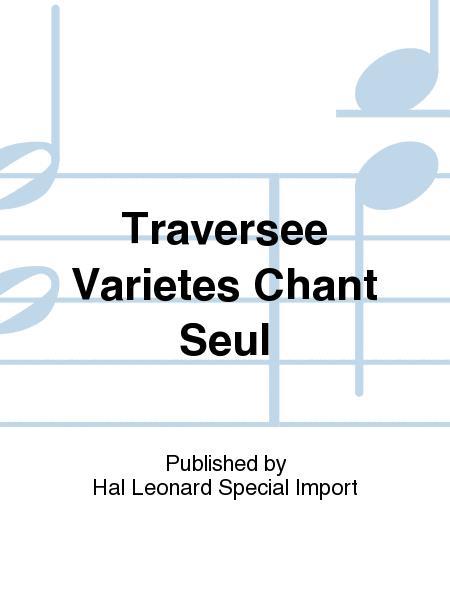 Traversee Varietes Chant Seul