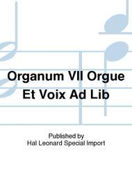 Organum VII Orgue Et Voix Ad Lib