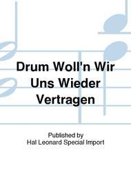 Drum Wolln Wir Uns Wieder Vertragen Sheet Music Sheet Music Plus