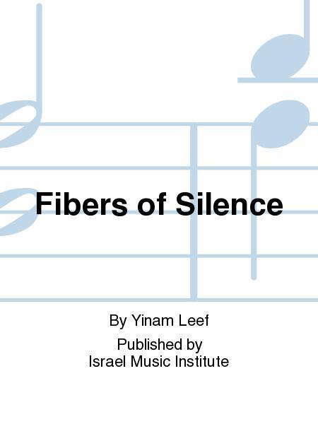 Fibers Of Silence