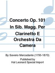 Concerto Op. 101 In Sib. Magg. Per Clarinetto E Orchestra Da Camera