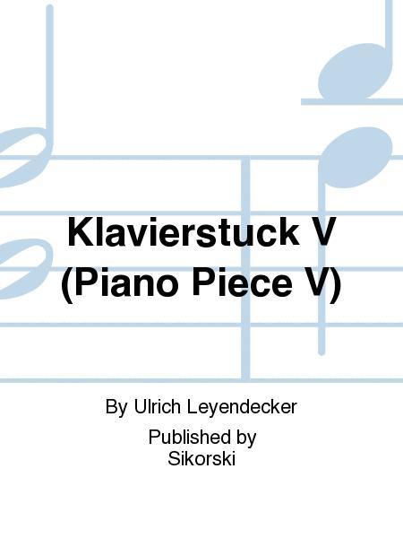 Klavierstuck V (Piano Piece V)