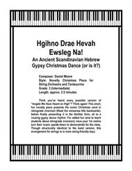 Hgihno Drae Hevah Ewsleg Na! An Ancient Scandinavian Hebrew Gypsy Christmas Dance (or is it?) for Strings