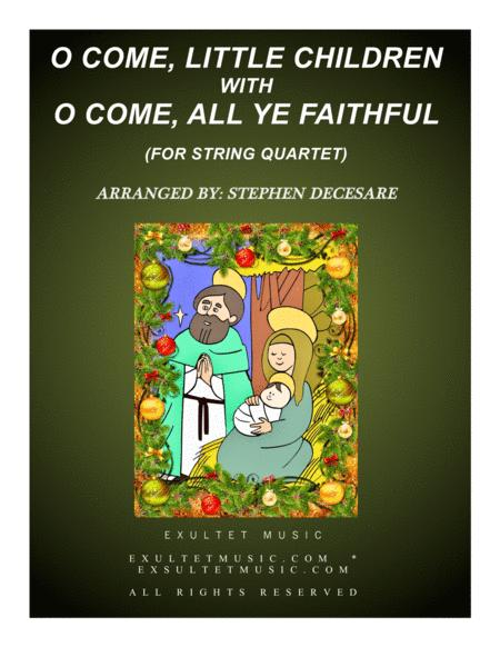 O Come, Little Children with O Come, All Ye Faithful (for String Quartet)