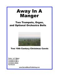Away In A Manger for Two Trumpets and Organ with Optional Orchestra Bells