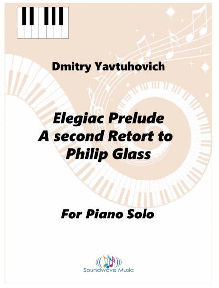 Elegiac Prelude: A Second Retort to Philip Glass